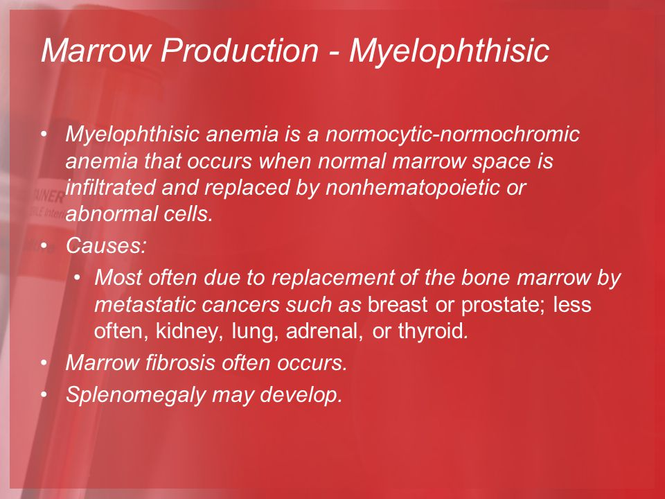 Marrow Production - Myelophthisic