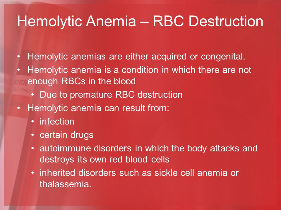 Hemolytic Anemia – RBC Destruction