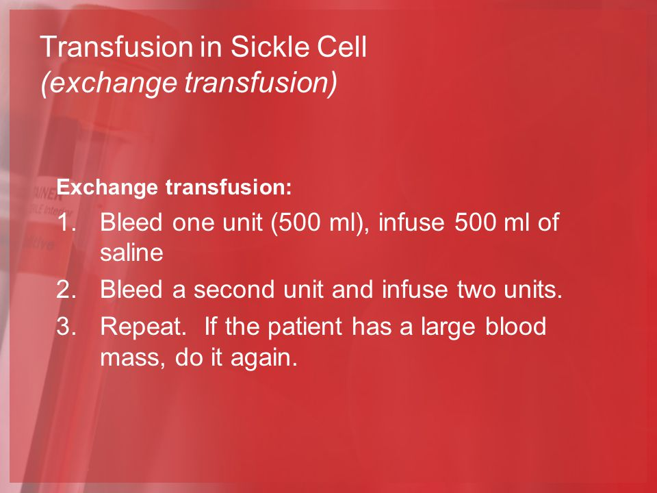 Transfusion in Sickle Cell (exchange transfusion)