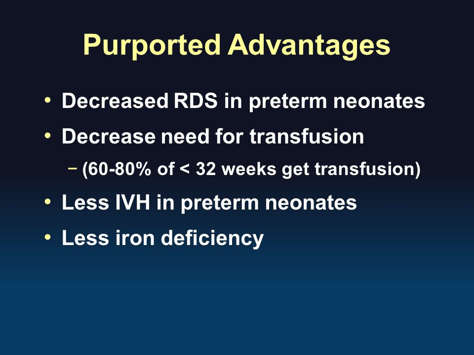 Purported Advantages Decreased RDS in preterm neonates