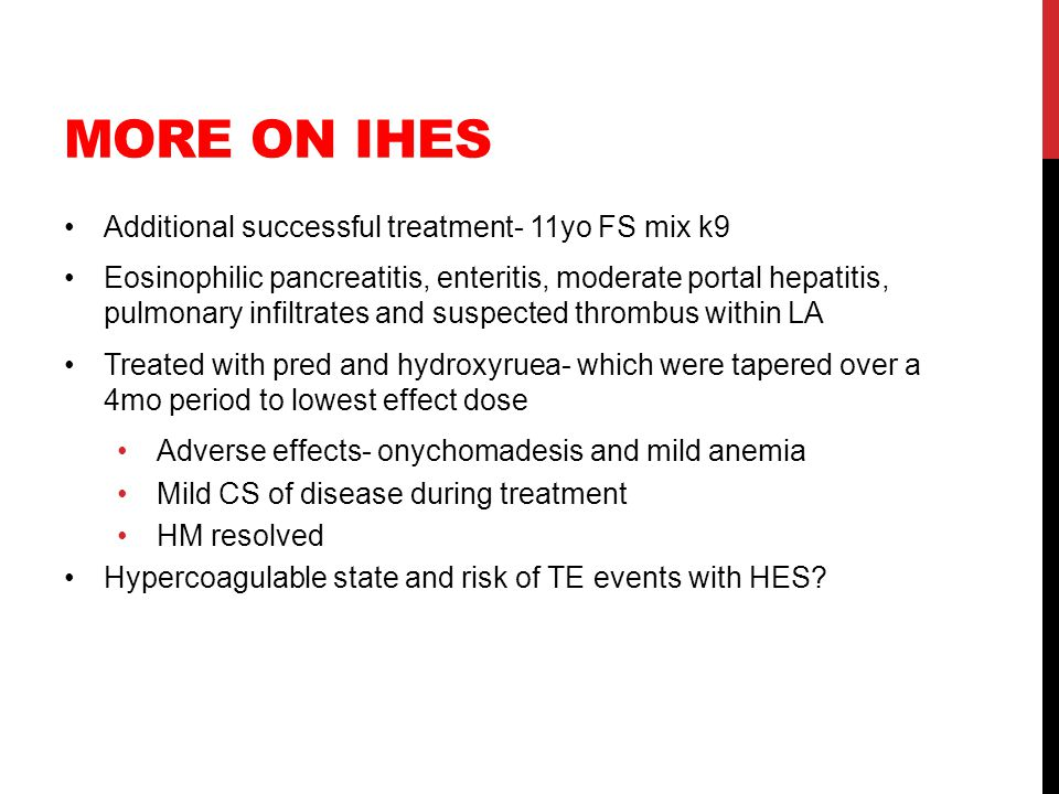 More on IHES Additional successful treatment- 11yo FS mix k9