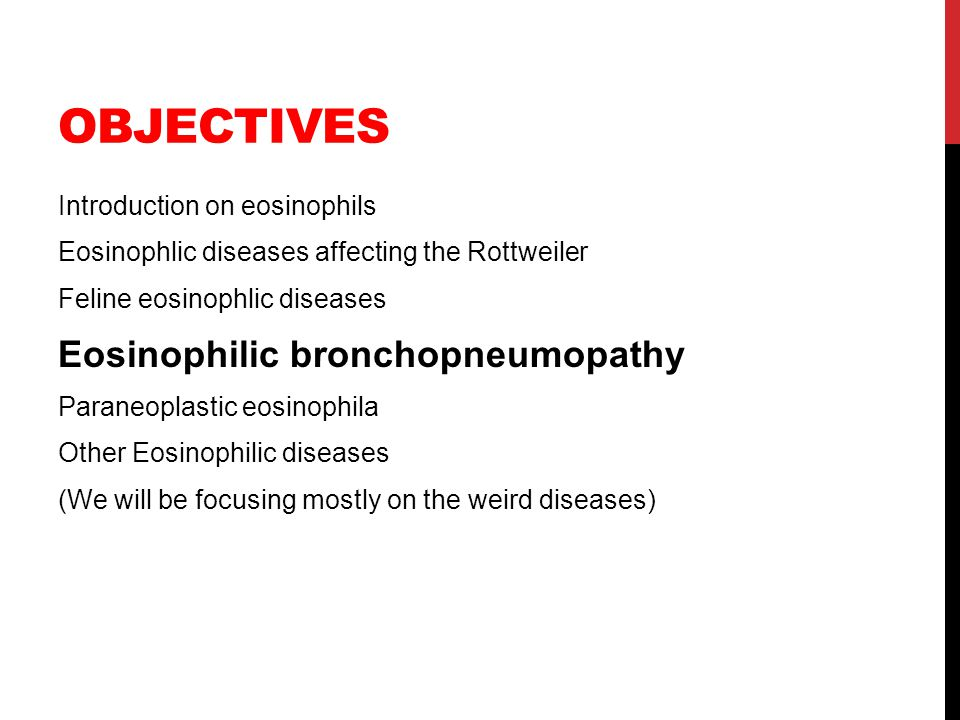 Objectives Eosinophilic bronchopneumopathy Introduction on eosinophils