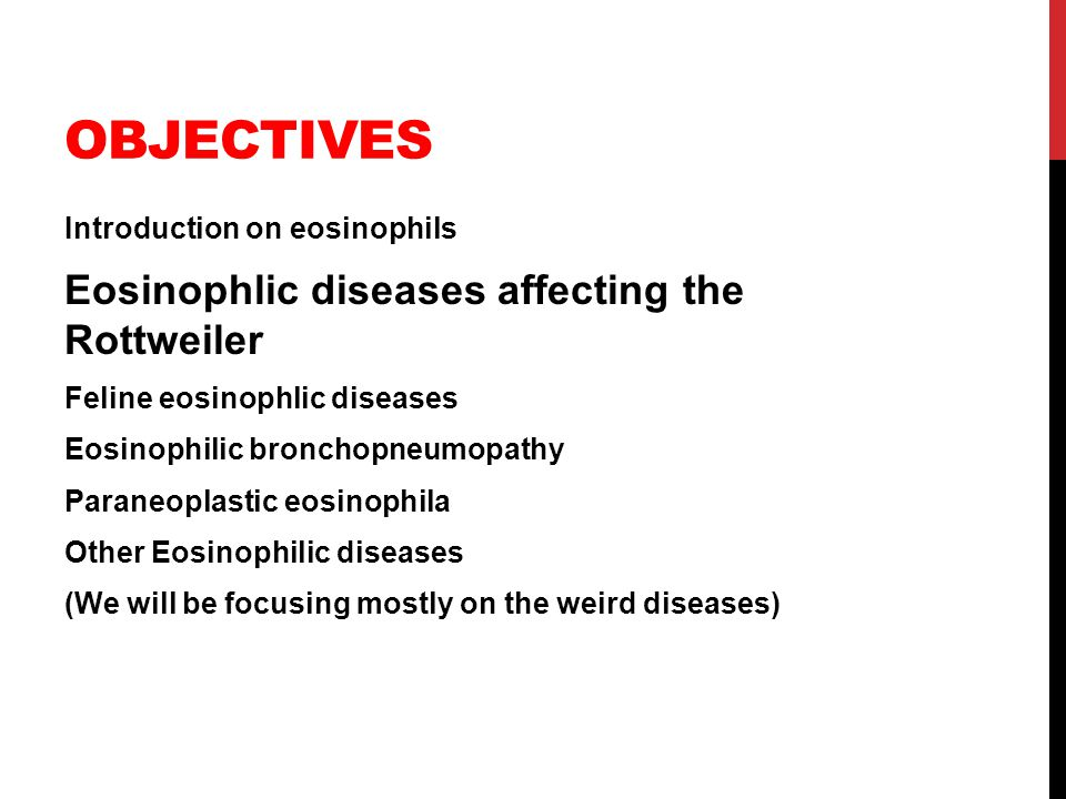 Objectives Eosinophlic diseases affecting the Rottweiler