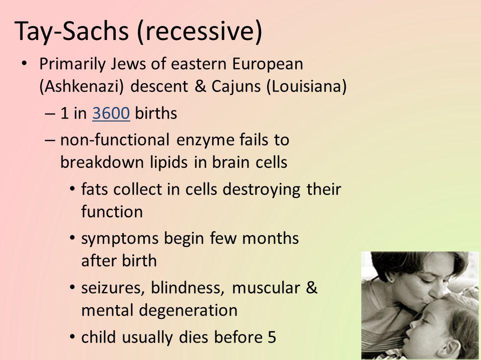 Tay-Sachs (recessive)