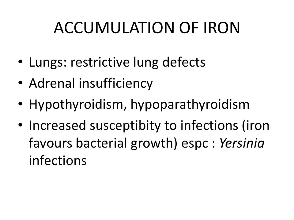 ACCUMULATION OF IRON Lungs: restrictive lung defects