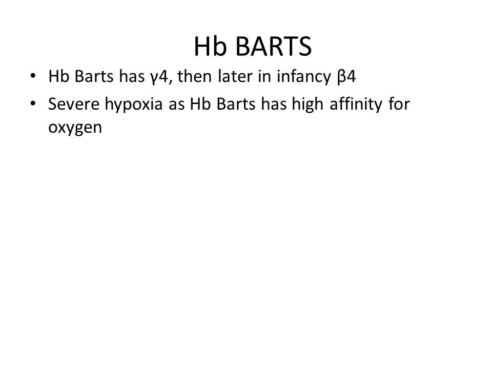 Hb BARTS Hb Barts has γ4, then later in infancy β4