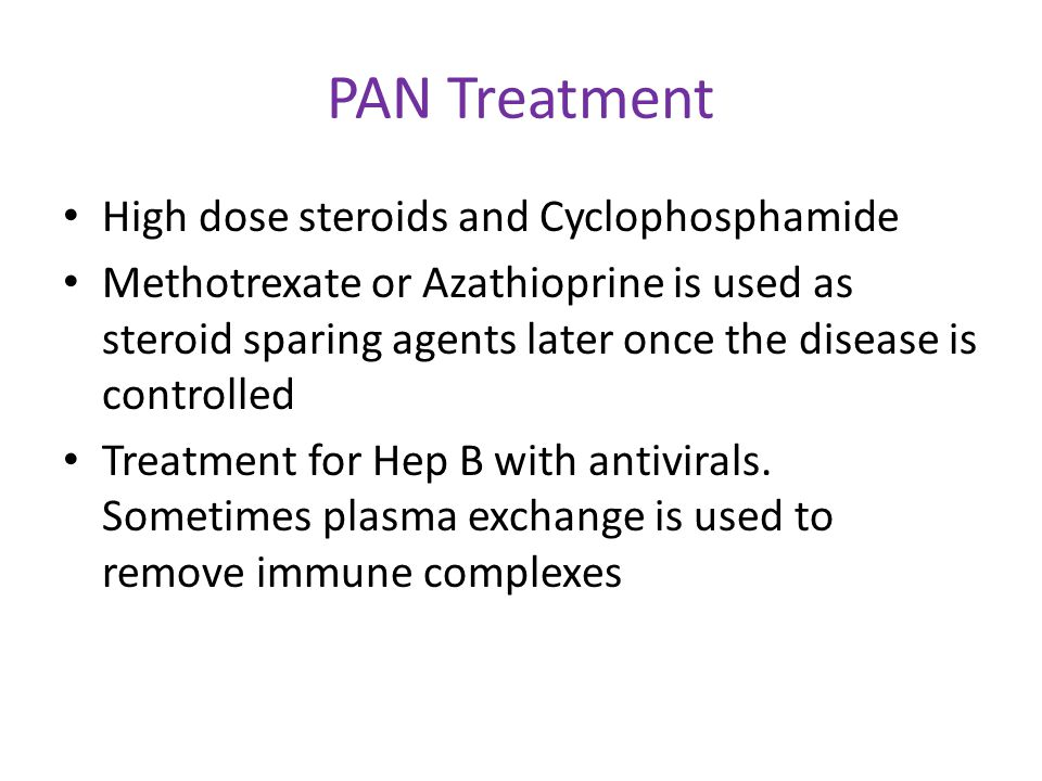 PAN Treatment High dose steroids and Cyclophosphamide