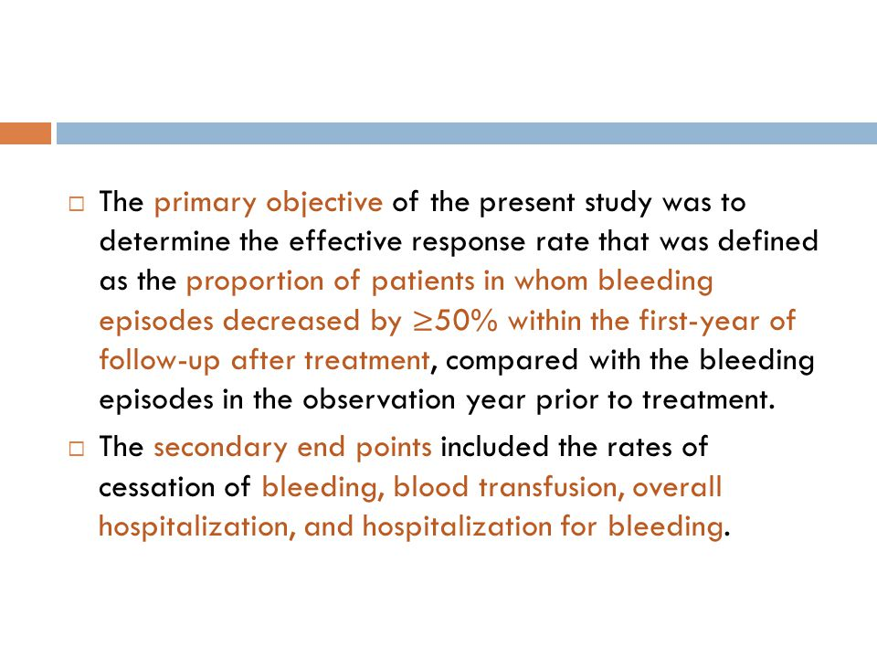 The primary objective of the present study was to determine the effective response rate that was defined as the proportion of patients in whom bleeding episodes decreased by ≥50% within the first-year of follow-up after treatment, compared with the bleeding episodes in the observation year prior to treatment.