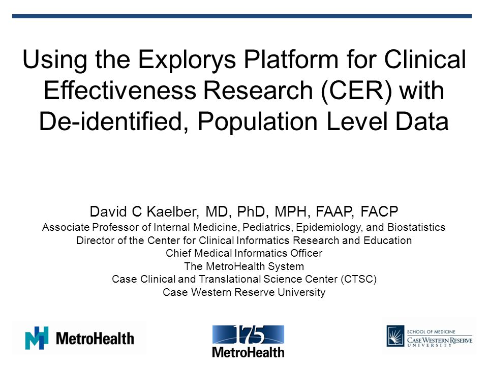 Using the Explorys Platform for Clinical Effectiveness Research (CER) with De-identified, Population Level Data