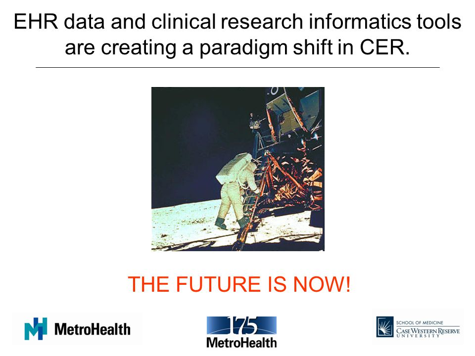 EHR data and clinical research informatics tools are creating a paradigm shift in CER.