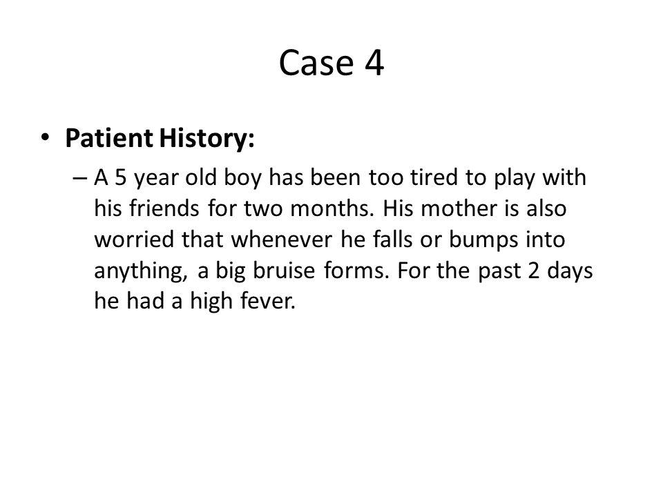 Case 4 Patient History: