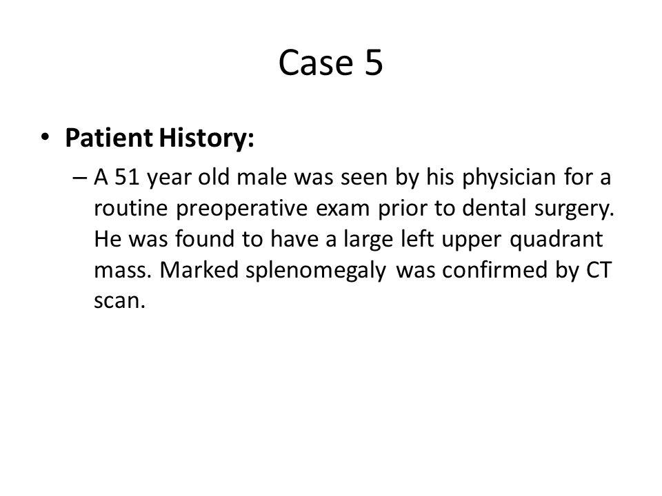 Case 5 Patient History: