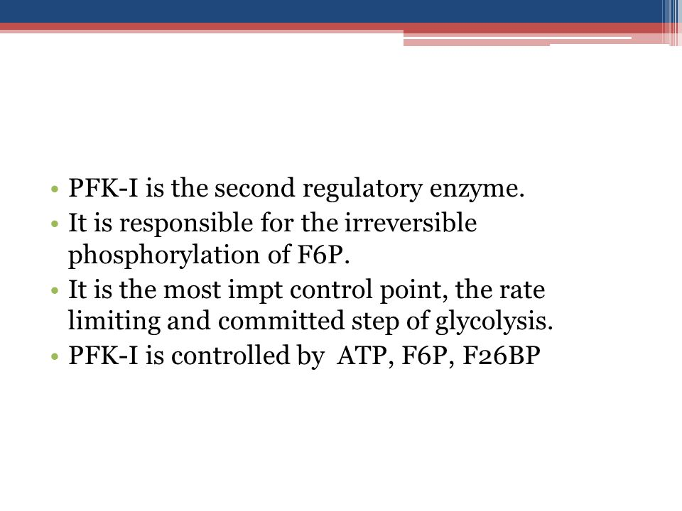 PFK-I is the second regulatory enzyme.