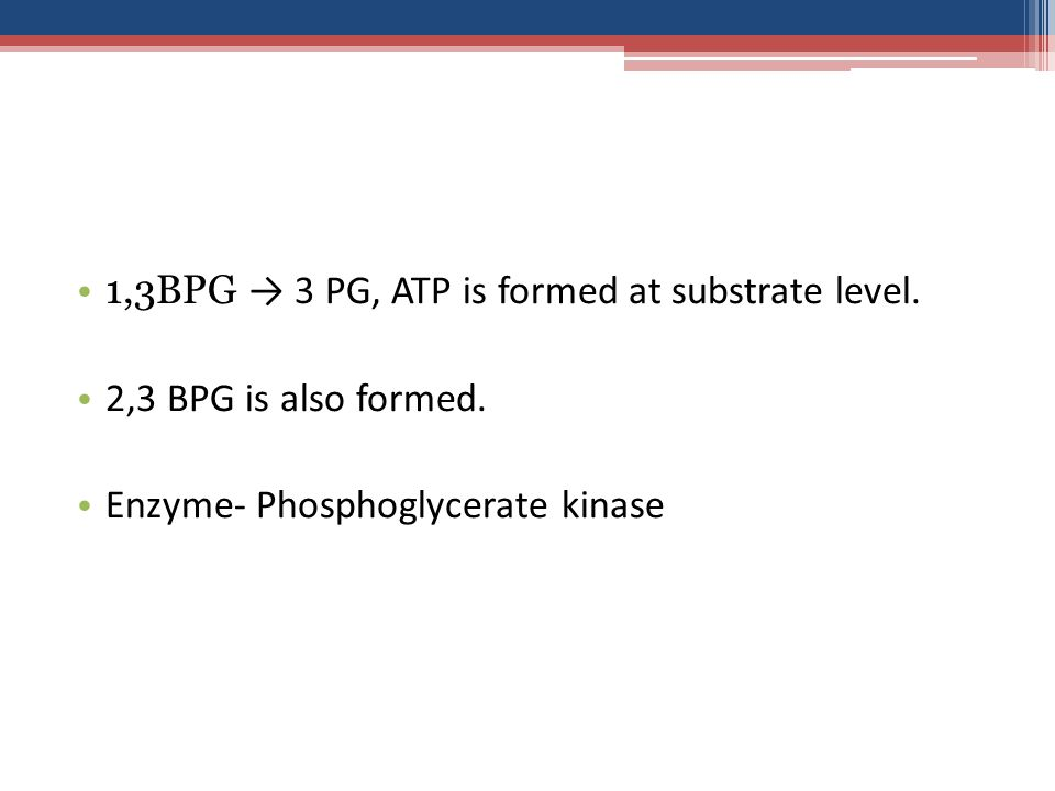 1,3BPG → 3 PG, ATP is formed at substrate level.