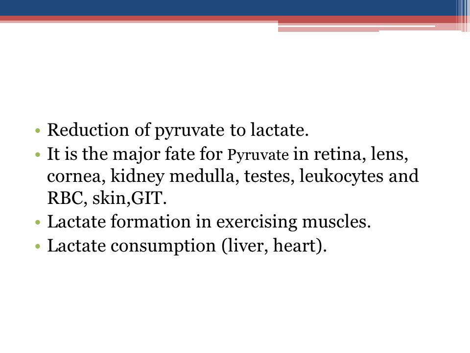Reduction of pyruvate to lactate.