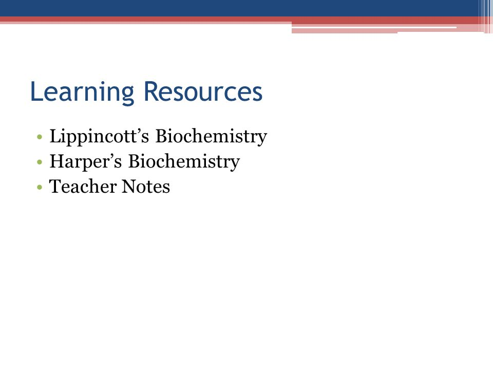 Learning Resources Lippincott's Biochemistry Harper's Biochemistry