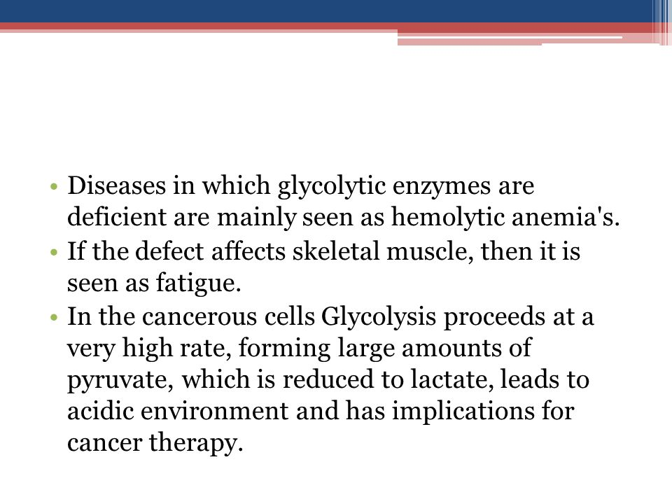 Diseases in which glycolytic enzymes are deficient are mainly seen as hemolytic anemia s.