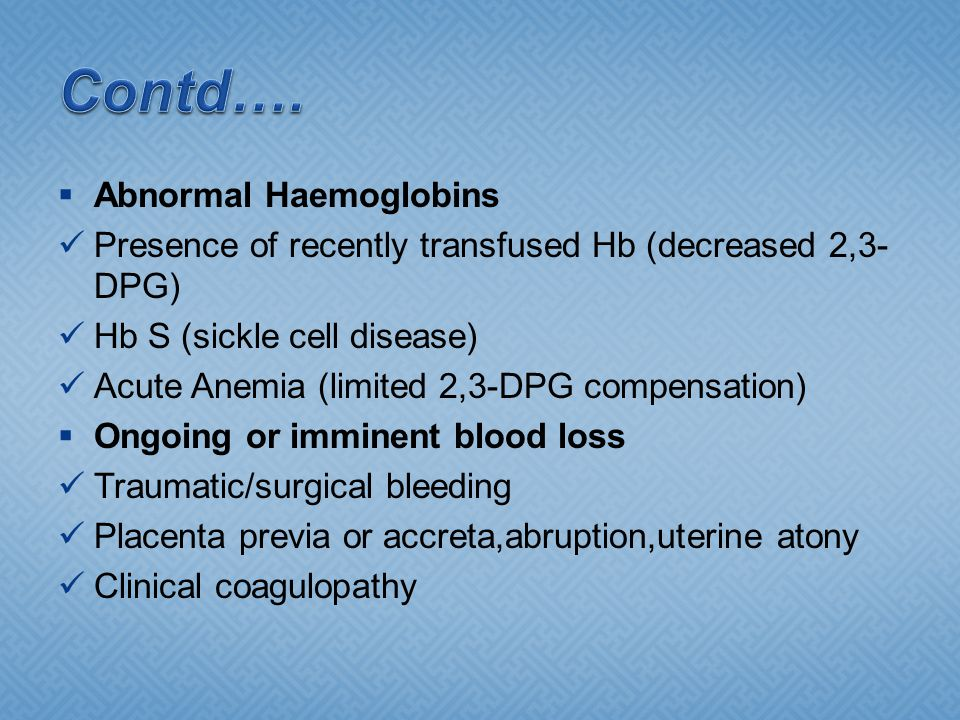 Contd…. Abnormal Haemoglobins
