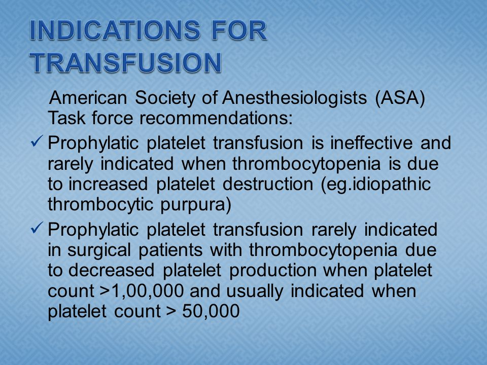 INDICATIONS FOR TRANSFUSION