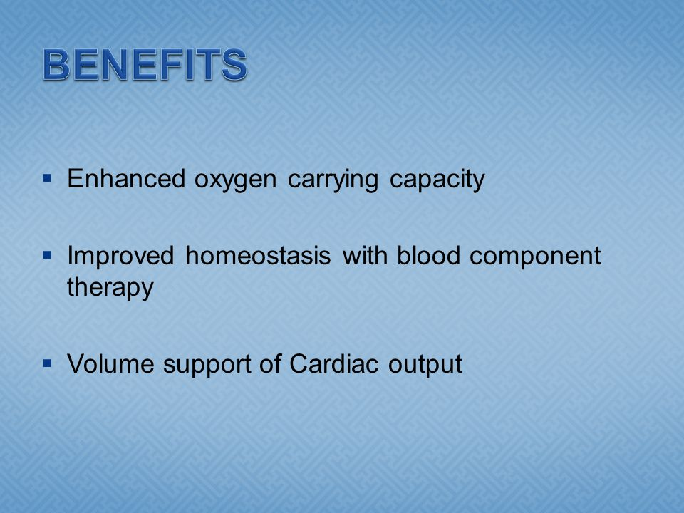 BENEFITS Enhanced oxygen carrying capacity