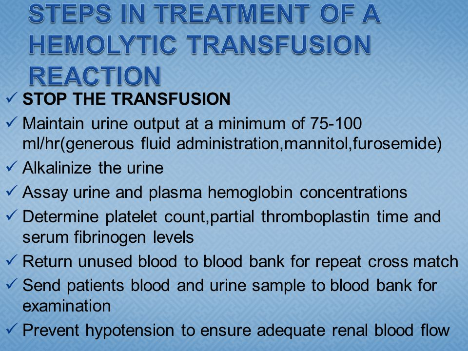 STEPS IN TREATMENT OF A HEMOLYTIC TRANSFUSION REACTION