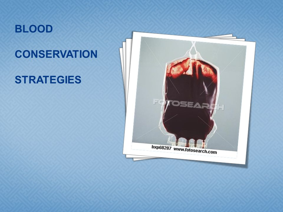BLOOD CONSERVATION STRATEGIES