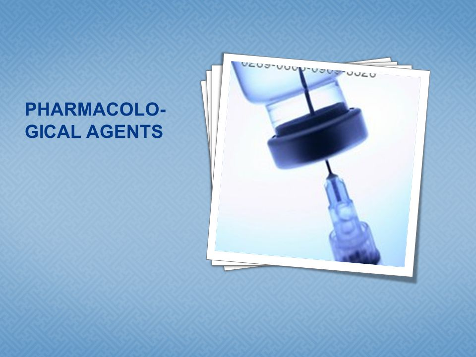 PHARMACOLO-GICAL AGENTS