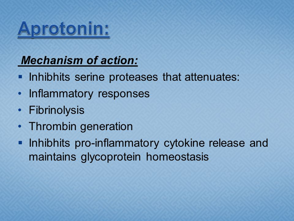 Aprotonin: Mechanism of action:
