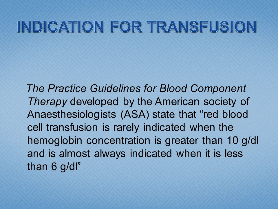 INDICATION FOR TRANSFUSION