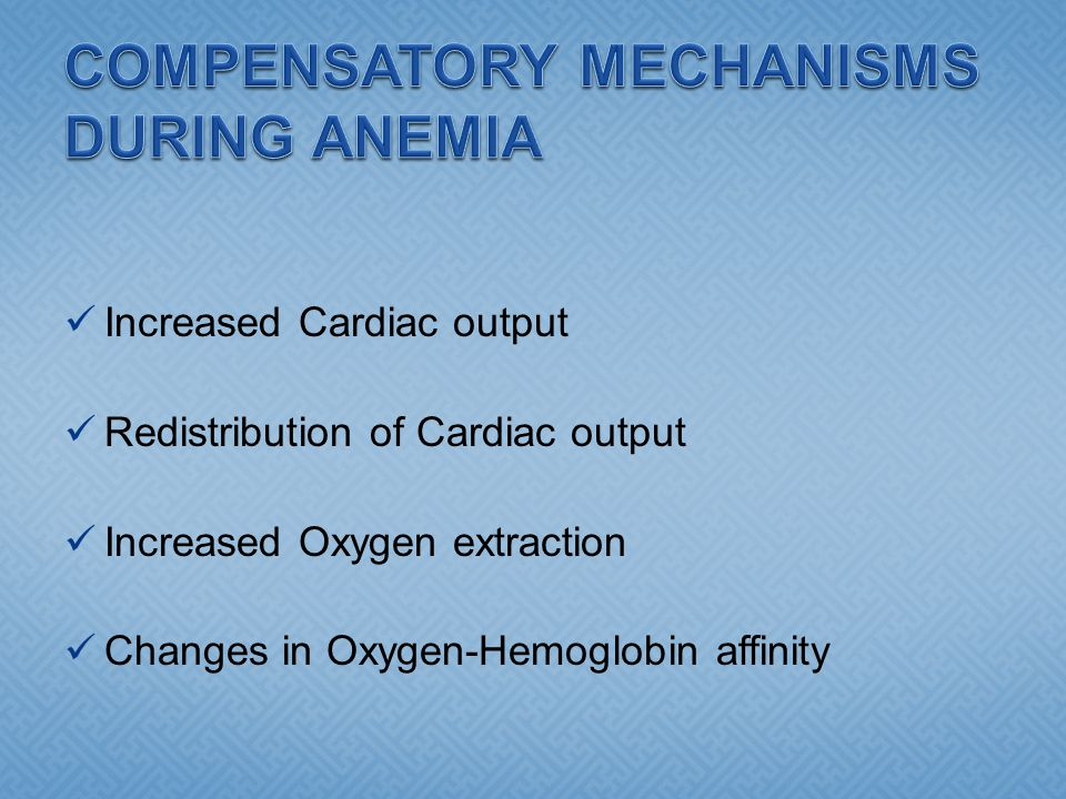 COMPENSATORY MECHANISMS DURING ANEMIA