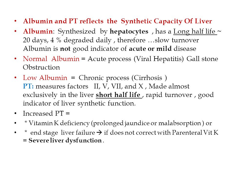 Albumin and PT reflects the Synthetic Capacity Of Liver
