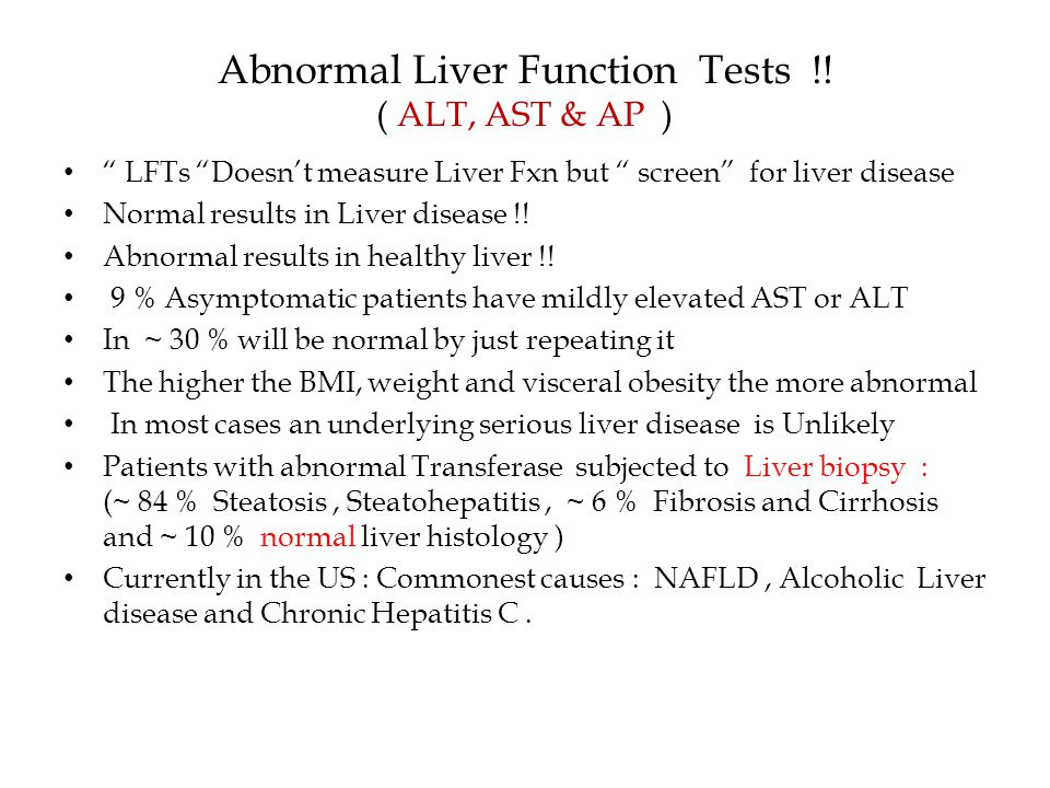 Abnormal Liver Function Tests !! ( ALT, AST & AP )