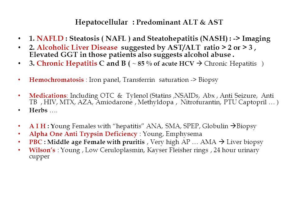 Hepatocellular : Predominant ALT & AST