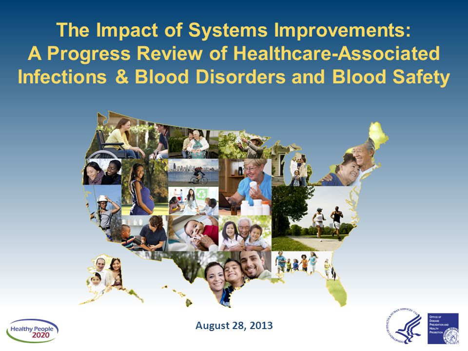 The Impact of Systems Improvements: A Progress Review of Healthcare-Associated Infections & Blood Disorders and Blood Safety