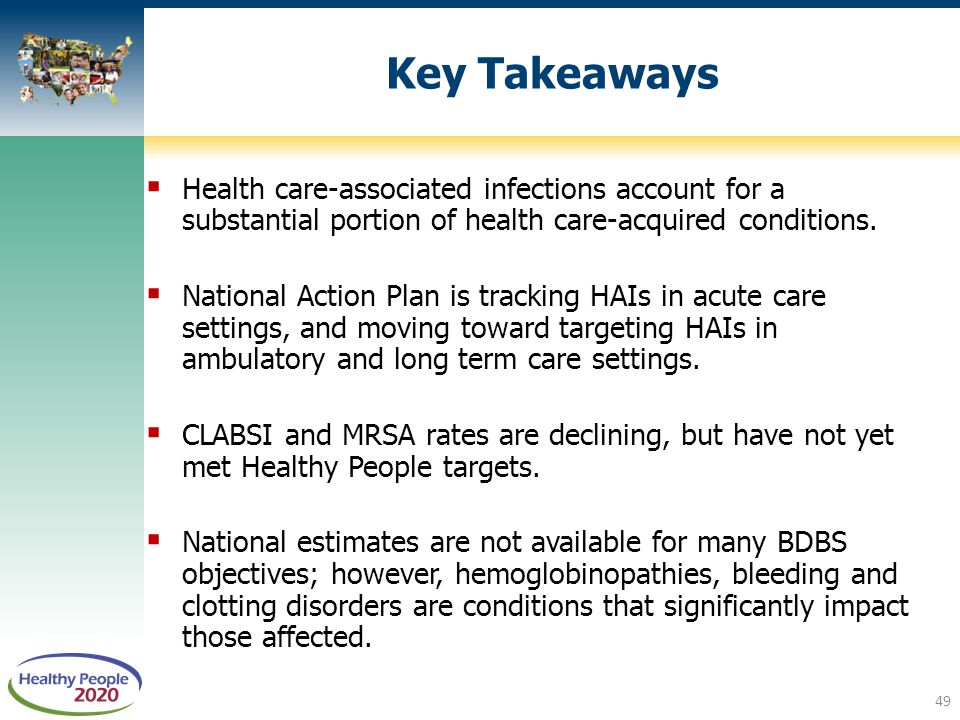 Key Takeaways Health care-associated infections account for a substantial portion of health care-acquired conditions.