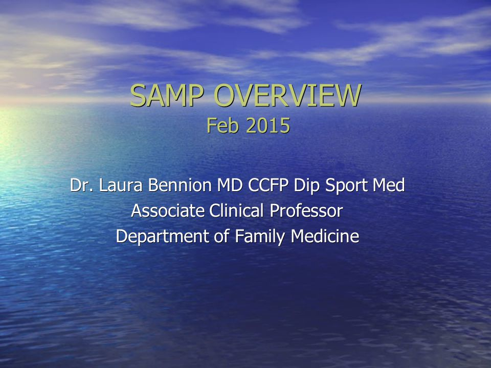 SAMP OVERVIEW Feb 2015 Dr. Laura Bennion MD CCFP Dip Sport Med