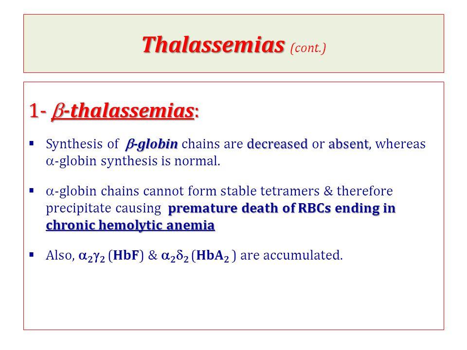 Thalassemias (cont.) 1- b-thalassemias: