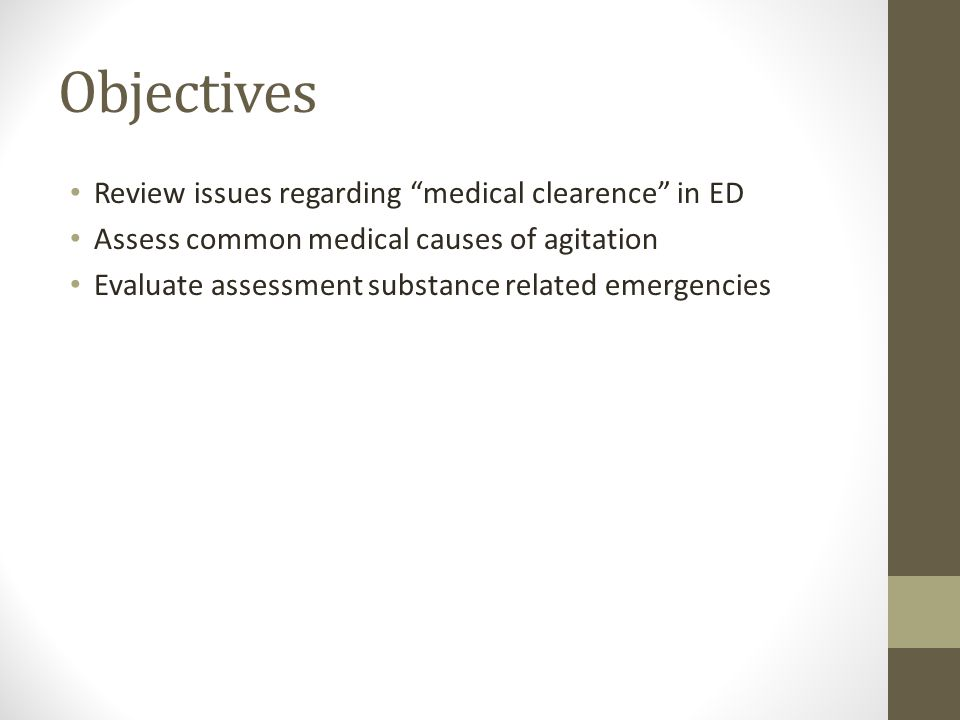 Objectives Review issues regarding medical clearence in ED
