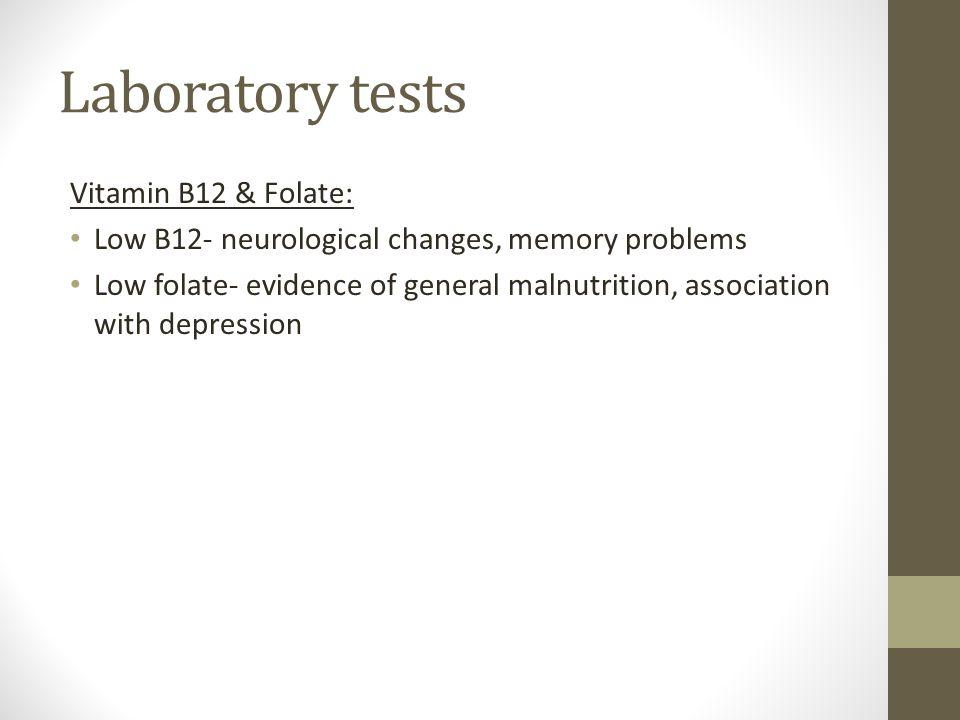 Laboratory tests Vitamin B12 & Folate: