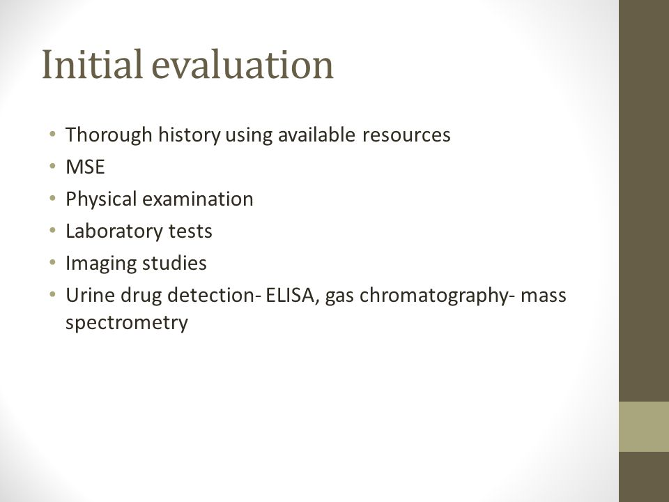 Initial evaluation Thorough history using available resources MSE