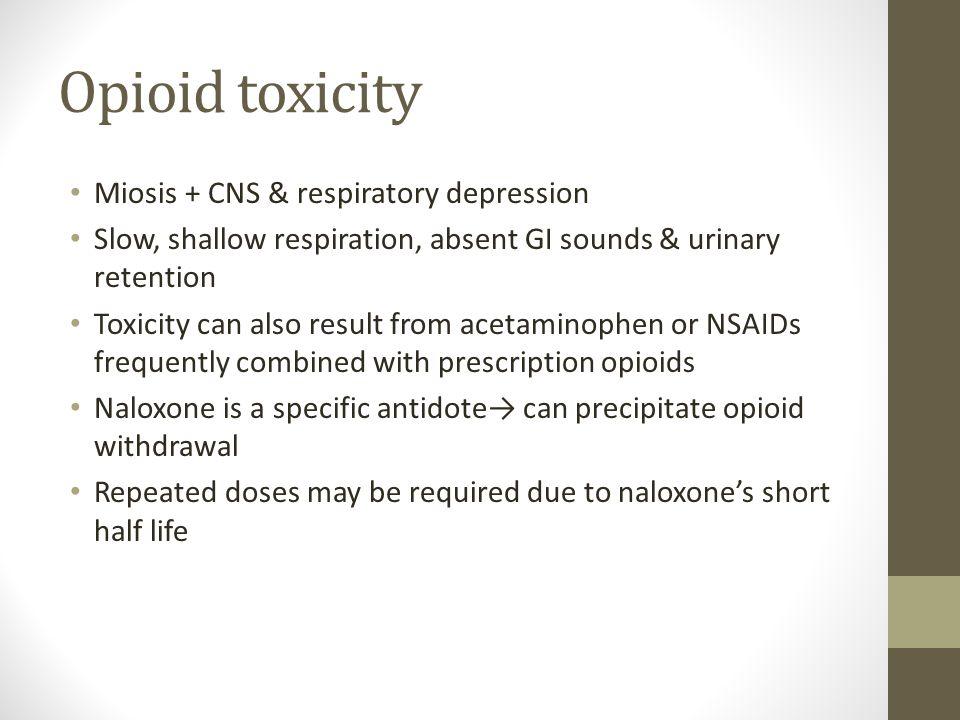 Opioid toxicity Miosis + CNS & respiratory depression