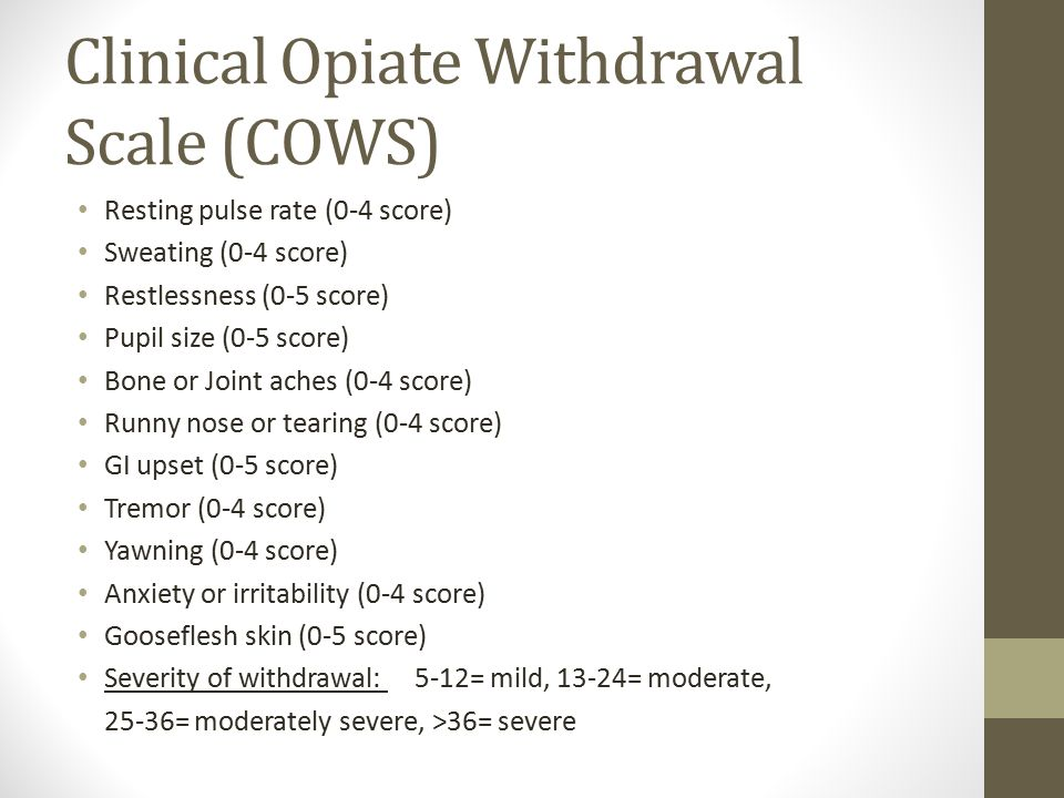 Clinical Opiate Withdrawal Scale (COWS)