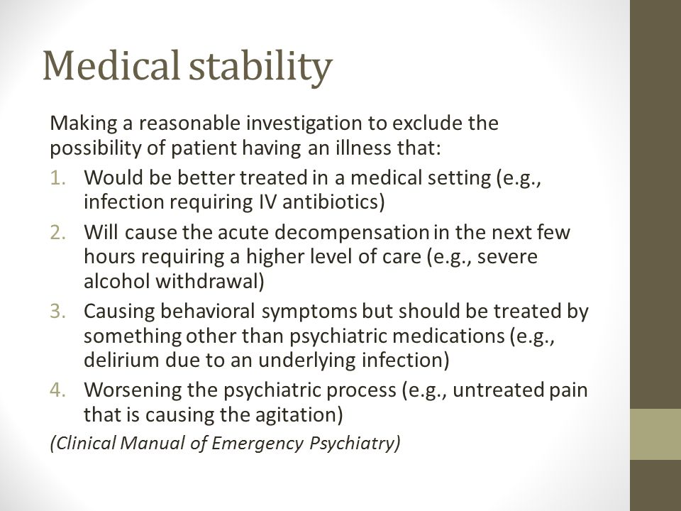 Medical stability Making a reasonable investigation to exclude the possibility of patient having an illness that: