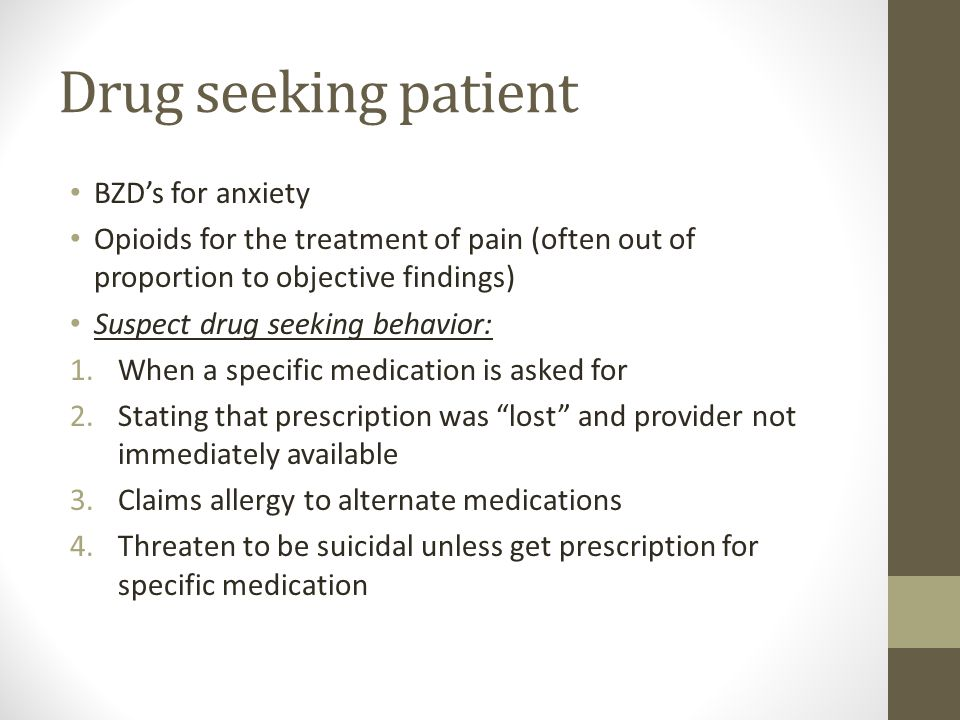 Drug seeking patient BZD's for anxiety