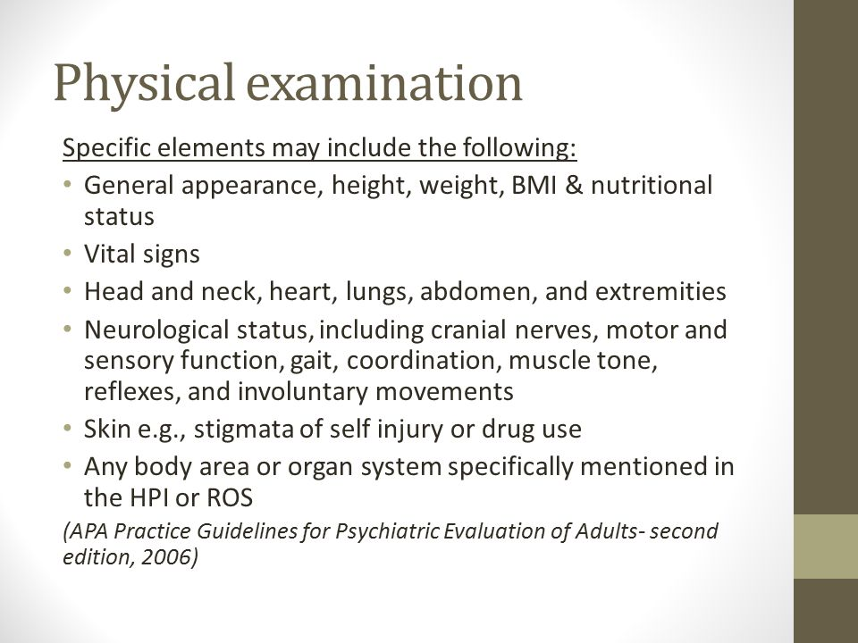 Physical examination Specific elements may include the following: