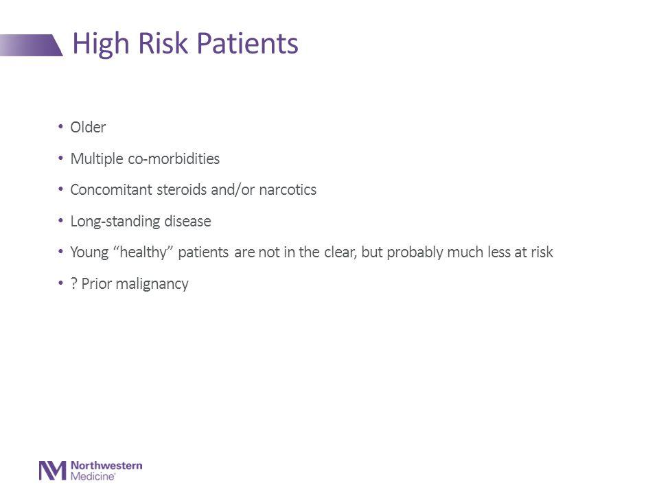High Risk Patients Older Multiple co-morbidities
