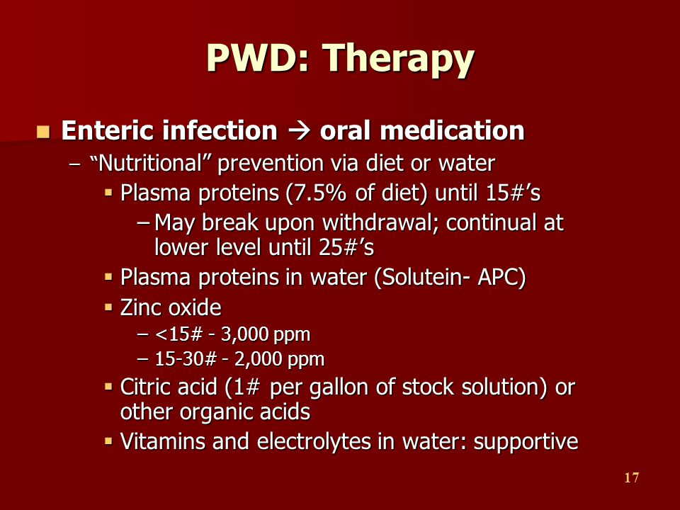 PWD: Therapy Enteric infection  oral medication