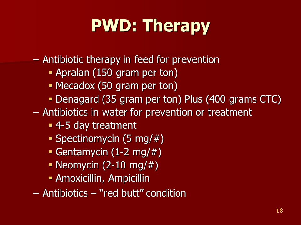 PWD: Therapy Antibiotic therapy in feed for prevention