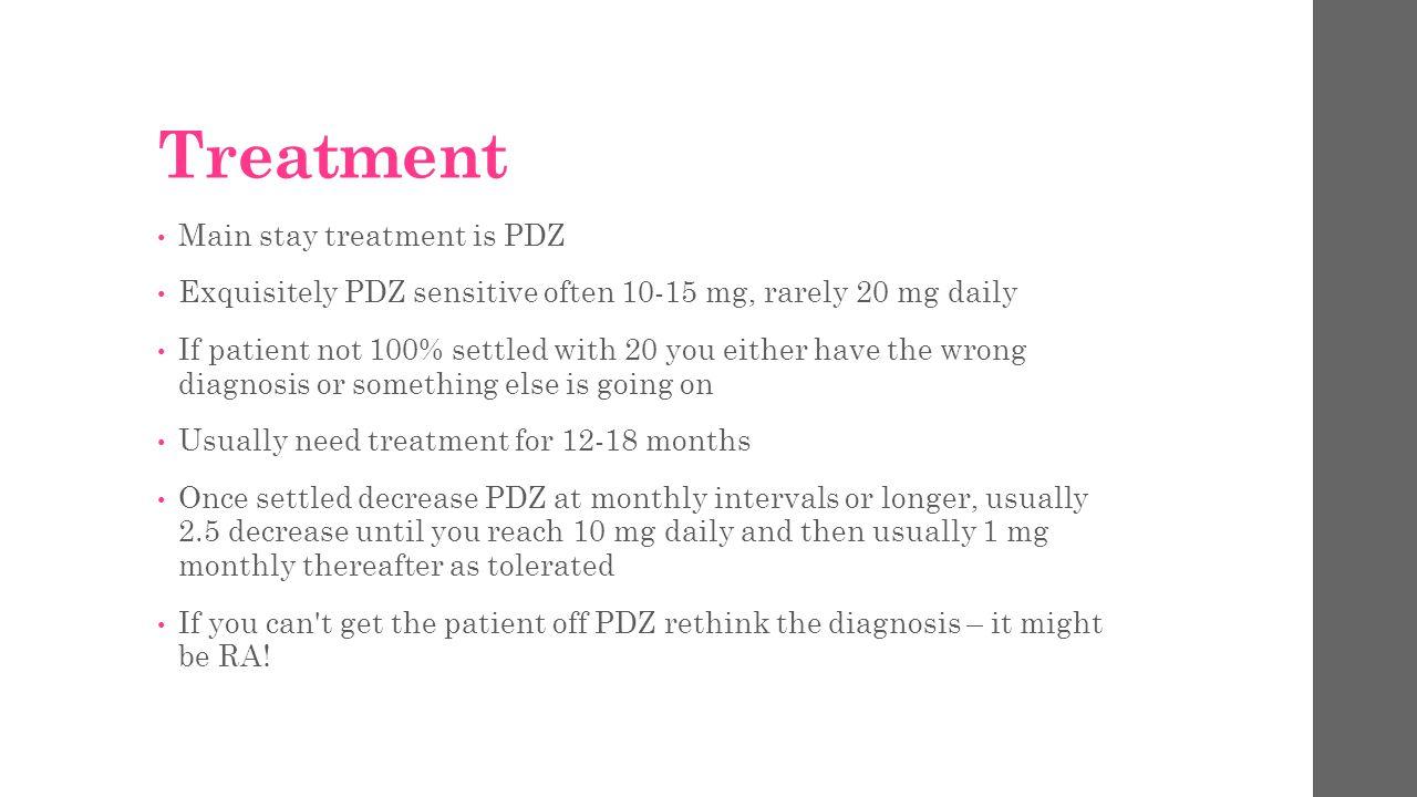 Treatment Main stay treatment is PDZ