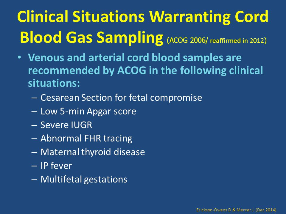 Clinical Situations Warranting Cord Blood Gas Sampling (ACOG 2006/ reaffirmed in 2012)
